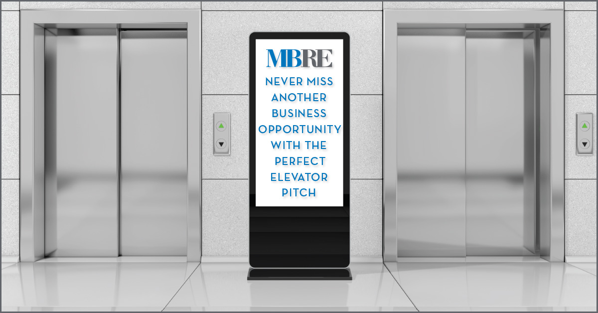 NEVER MISS ANOTHER BUSINESS OPPORTUNITY WITH THE PERFECT ELEVATOR PITCH